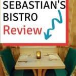 Sebastian's Bistro Dining review pin